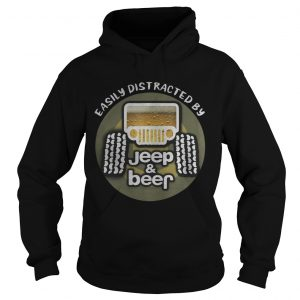 Easily distracted by Jeep and Beer hoodie