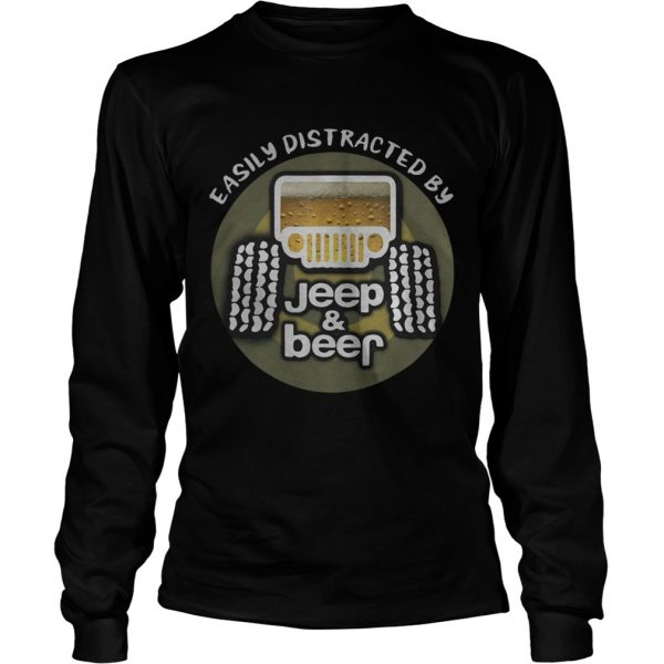 Easily distracted by Jeep and Beer longsleeve tee