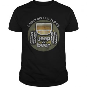 Easily distracted by Jeep and Beer unisex