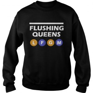 Flushing TShirt LFGM Queens sweatshirt