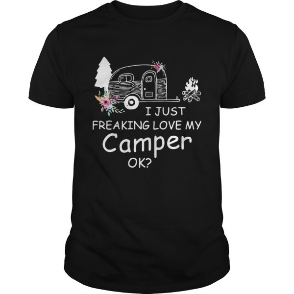 I Just Freaking Love My Camper Ok Bus Floral Camping Lovers Girls Women unisex