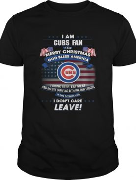 I am Cubs fan I say Merry Christmas god bless America shirt