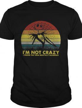 Jack Skellington Im not crazy I prefer the term mentally hilarious retro shirt