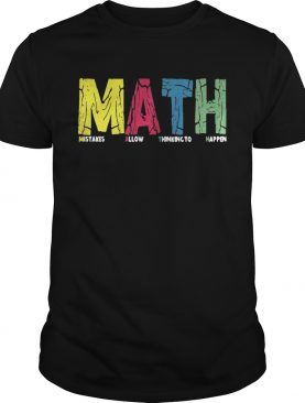 Math mistakes allow thinking to happen shirt