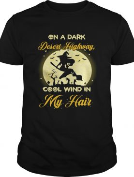 On a dark desert highway cool wind in my hair Halloween shirt