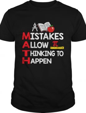 Teacher Math mistakes allow thinking to happen shirt