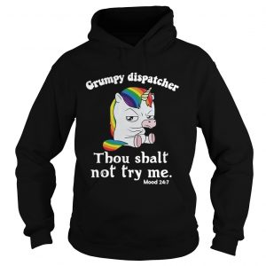 Unicorn Grumpy dispatcher thou shalt not try me hoodie