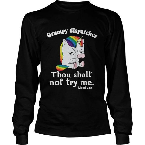 Unicorn Grumpy dispatcher thou shalt not try me longsleeve tee