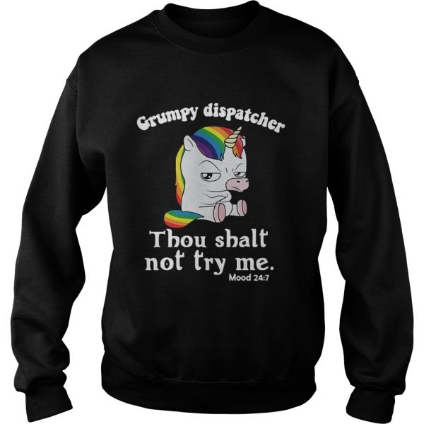 Unicorn Grumpy dispatcher thou shalt not try me sweatshirt