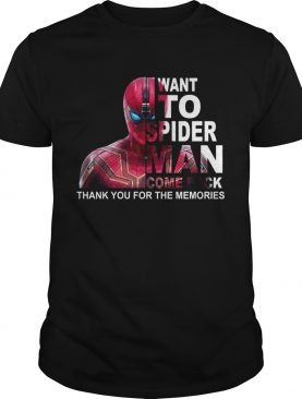Want to Spiderman come back thank you shirt