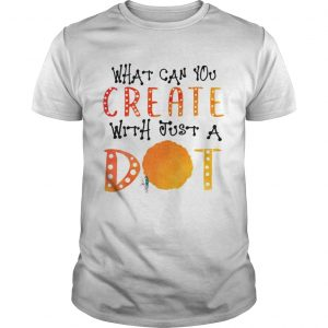 What Can You Create With Just A Dot unisex
