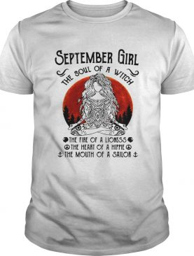 Yoga September girl the soul of a witch the fire of a lioness the heart of a hippie shirt
