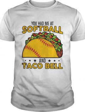 You had me at softball and taco bell shirt