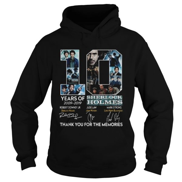 10 years of 20092019 Sherlock Holmes thank you for the memories hoodie