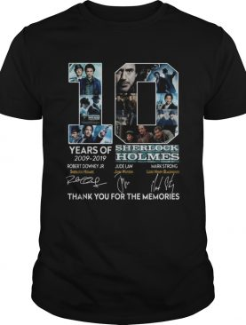 10 years of 20092019 Sherlock Holmes thank you for the memories shirt