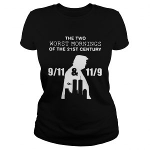 Donald Trump the two worst mornings of the 21st century ladeis tee
