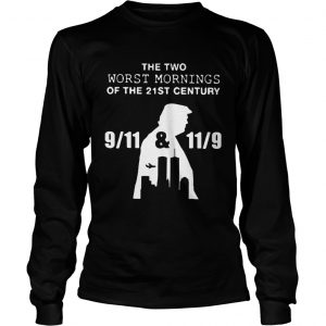 Donald Trump the two worst mornings of the 21st century longsleeve tee