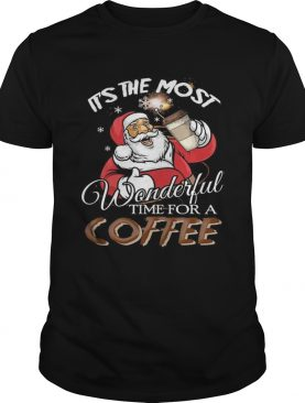 Its the most wonderful time for a coffee Santa Claus shirt