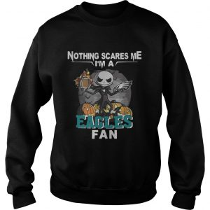 Jack Skellington nothing scares me Im a sweatshirt