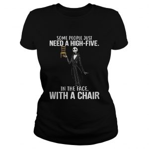 Jack Skellington some people just need a high five in the face with a chair ladeis tee