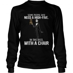 Jack Skellington some people just need a high five in the face with a chair longsleeve tee