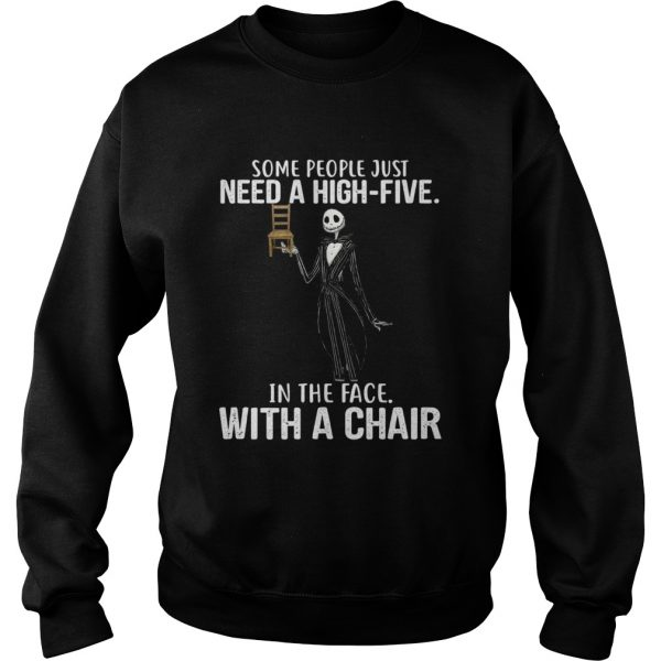 Jack Skellington some people just need a high five in the face with a chair sweatshirt