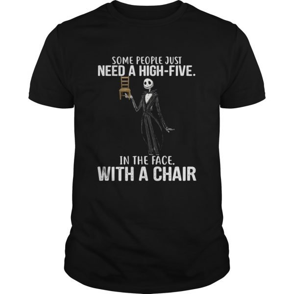 Jack Skellington some people just need a high five in the face with a chair unisex