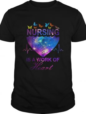 Nursing is a work of heart butterfly shirt