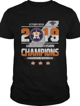 October reign 2019 al west division champions Houston Astros shirt
