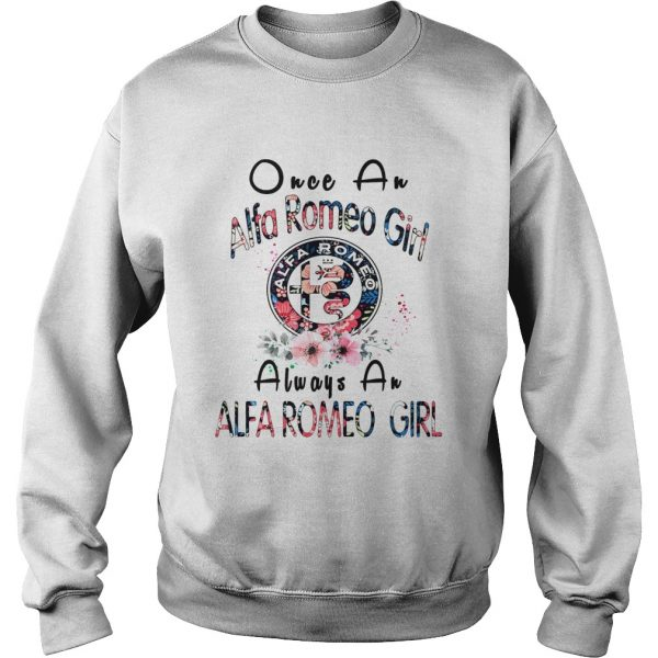 Once a Alfa Romeo girl always a Alfa Romeo girl sweatshirt