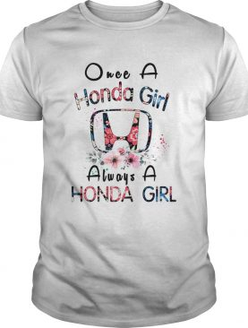 Once a Honda girl always a Honda girl shirt