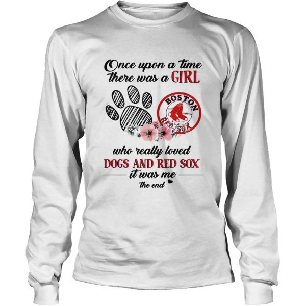 Once upon a time there was a girl who really loved Dogs and Red Sox longsleeve tee