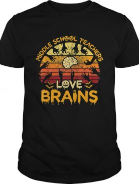 Pretty Vintage Middle School Teachers Love Brains Halloween Shirts