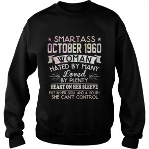 Smart ass October 1960 woman hated by many loved sweatshirt