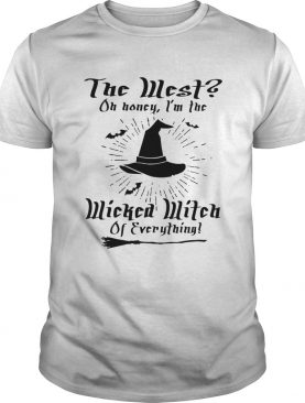 The West on honey Im wicked witch of everything shirt