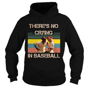 Theres no crying in baseball Tom Hanks vintage hoodie