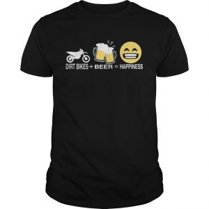 Dirt bikes beer happiness unisex