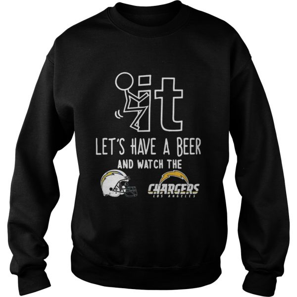 Fuck it lets have a beer and watch the Los Angeles Chargers sweatshirt