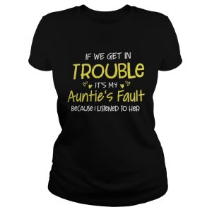If we get in trouble its my aunties fault because I listened to her hoodie