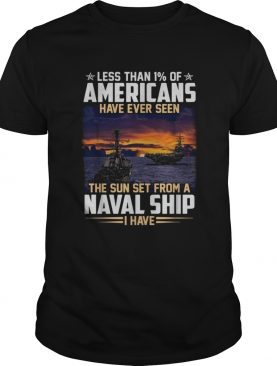 Less than 1 of Americans have ever seen the sun set from a Naval ship I have shirt