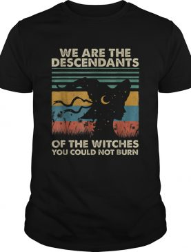 Original Halloween WitchWe Are The Descendants Of Witches You shirt