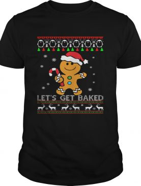 Let's Get Baked Gingerbread Christmas Shirt