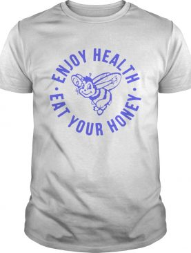 Enjoy Health Eat Your Honey T-Shirt