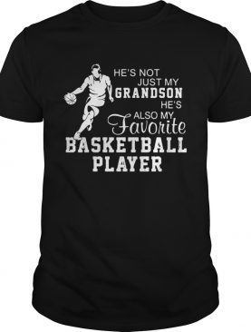 He's Not Just My Grandson He's My Favorite Basketball Player Shirt