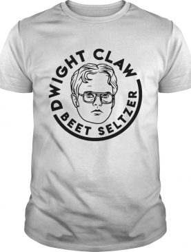 Dwight Schrute Dwight claw beet seltzer shirt