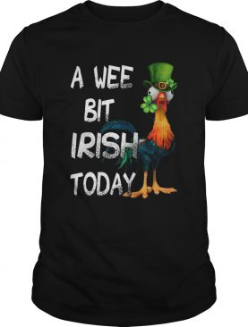 Hei Hei St. Patrick's Day A Wee Bit Irish Today Shirt