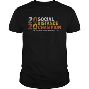 2020 Social Distancing Champion  Unisex