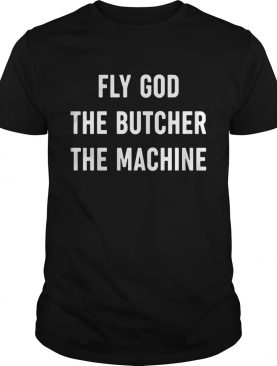 Fly God The Butcher The Machine shirt