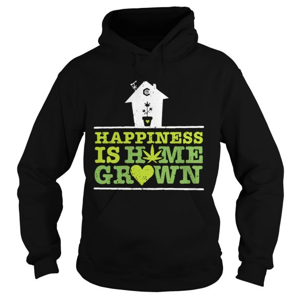 Happiness Is Homegrown  Hoodie
