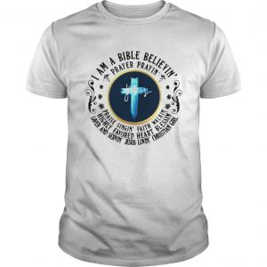 Jesus I Am A Bible Believing Prayer Praying  Unisex